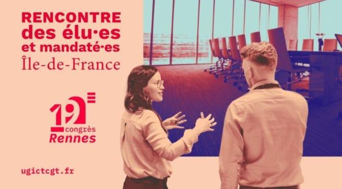 congrès UGICT Rencontre des élu·es et mandaté·es ingés, cadres et techs d'Île-de-France
